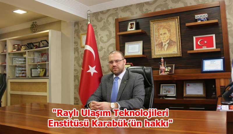 Raylı Ulaşım Teknolojileri Enstitüsü Karabük'ün hakkı